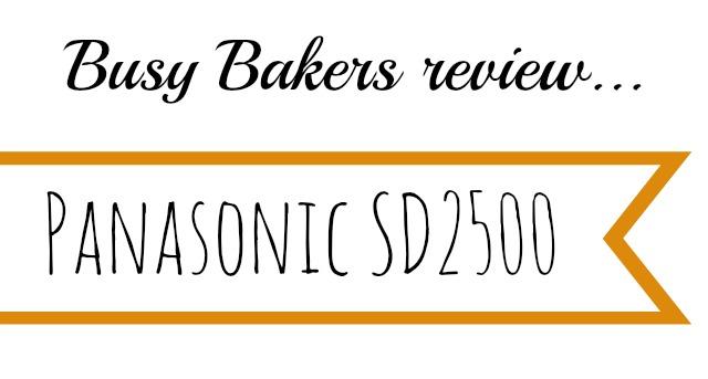 Panasonic bread maker review SD 2500