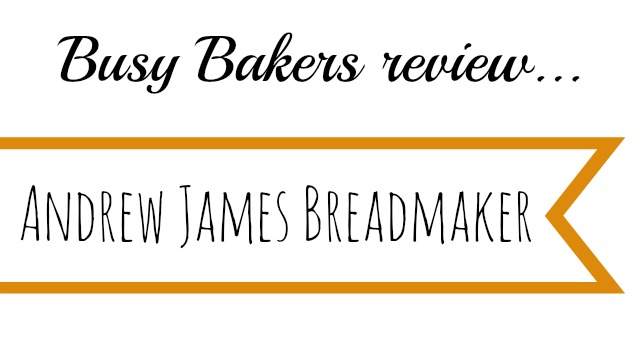 Andrew James bread maker review